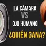 la-Camara-vs-Ojo-humano